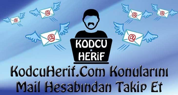 KodcuHerif.Com Konularını Artık Mail Alarak da Okuyabilirsiniz